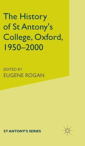 9780333791837: The History of St Antony's College, Oxford, 1950-2000 (St. Antony's Series)