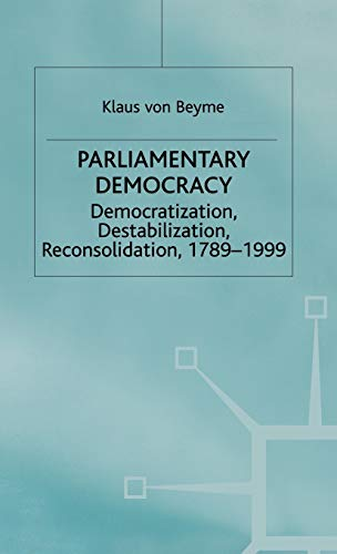 9780333791912: Parliamentary Democracy: Democratization, Destabilization, Reconsolidation, 1789-1999 (Advances in Political Science)