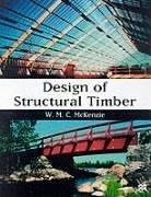 Design of Structural Timber: McKenzie, W.M.C.