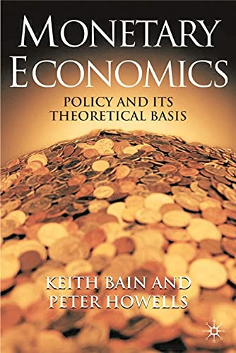 Monetary Economics: Policy and Its Theoretical Basis: K. Bain et