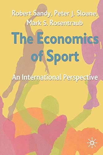 9780333792728: The Economics of Sport: An International Perspective
