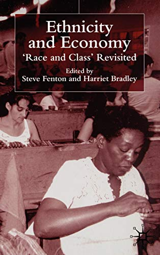 Ethnicity and Economy: Race and Class Revisited