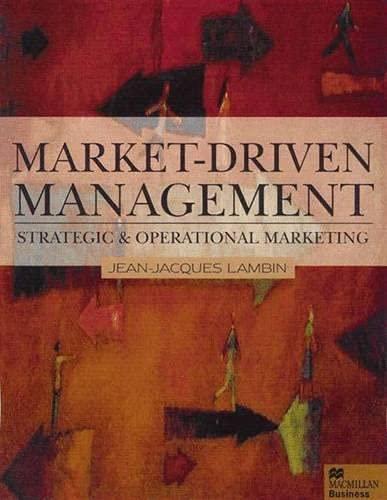 Market-driven Management: Strategic and Operational Marketing (Macmillan: Jean-Jacques Lambin