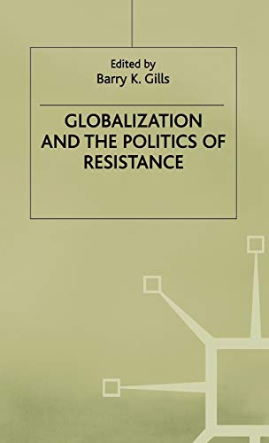 9780333793329: Globalization and the Politics of Resistance (International Political Economy Series)