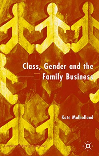 9780333793367: Class, Gender and the Family Business