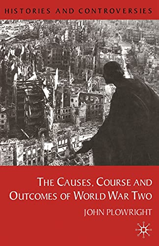 9780333793459: Causes, Course and Outcomes of World War Two (Histories and Controversies)