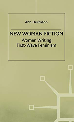 9780333794166: New Woman Fiction: Women Writing First-wave Feminism