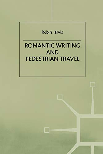 9780333794609: Romantic Writing and Pedestrian Travel