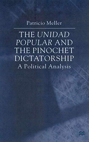 9780333800539: The Unidad Popular and the Pinochet Dictatorship: A Political Analysis