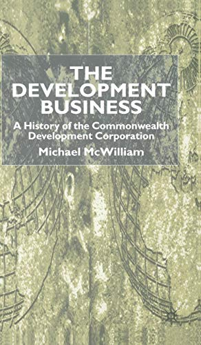 9780333800577: The Development Business: A History of the Commonwealth Development Corporation