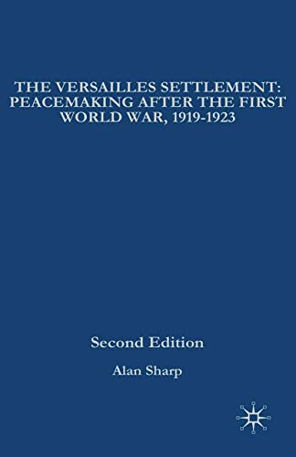 9780333800768: The Versailles Settlement: Peacemaking After the First World War, 1919-1923 (The Making of the Twentieth Century)