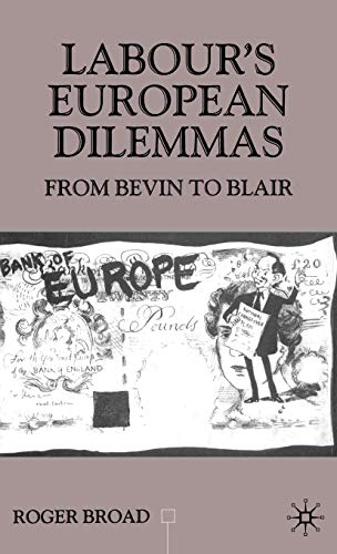 9780333801604: Labour's European Dilemmas: From Bevin to Blair (Contemporary History in Context)