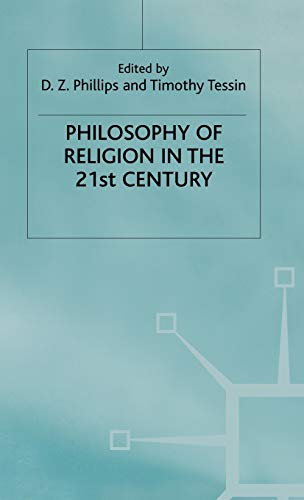 Philosophy of Religion in the 21st Century (Claremont Studies in the Philosophy of Religion): D.Z. ...