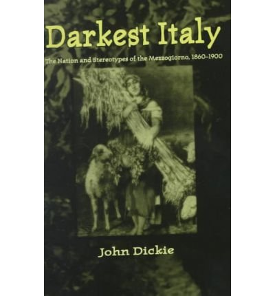 9780333802182: Darkest Italy: The Nation and Stereotypes of the Mezzogiorno, 1860-1900