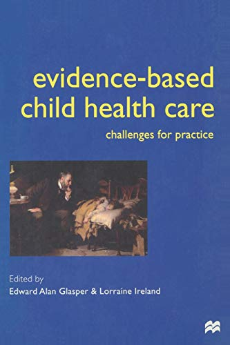 9780333802304: Evidence-based Child Health Care: Challenges for Practice