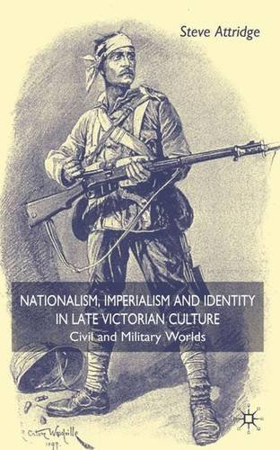 9780333802519: Nationalism, Imperialism and Identity in Late Victorian Culture: Civil and Military Worlds