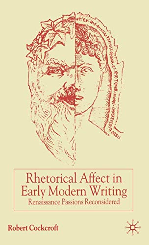 9780333802526: Rhetorical Affect in Early Modern Writing: Renaissance Passions Reconsidered