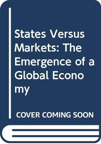 9780333802625: States Versus Markets: The Emergence of a Global Economy