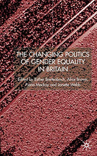 9780333803042: The Changing Politics of Gender Equality in Britain