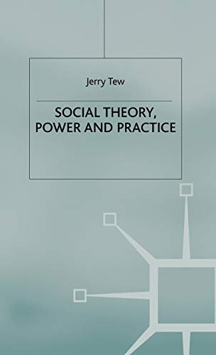 9780333803066: Social Theory, Power and Practice