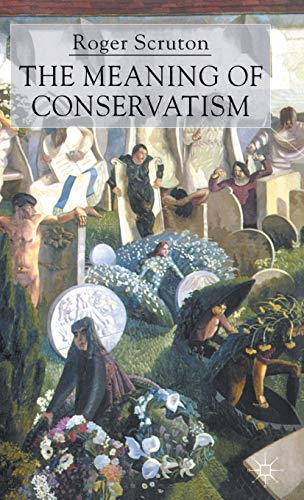 9780333803776: The Meaning of Conservatism