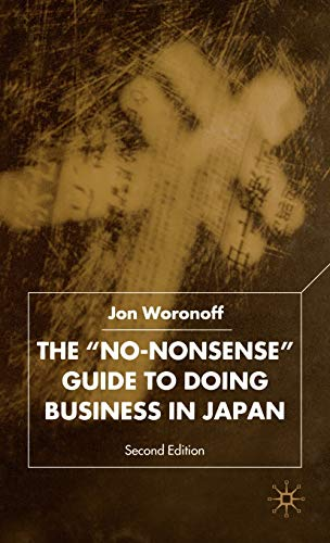 The No-Nonsense Guide To Doing Business in Japan, Second Edition: Jon Woronoff