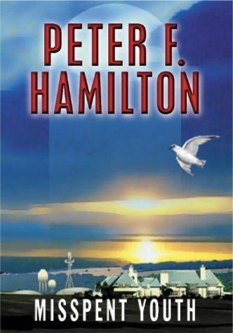Misspent Youth: Hamilton, Peter F.