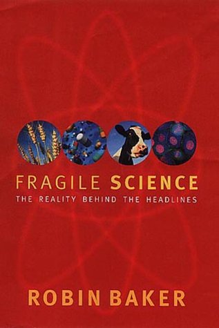 9780333901021: Fragile Science: The Reality Behind the Headlines