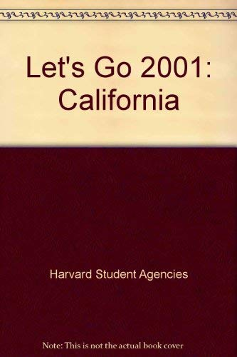 Let's Go 2001: California: Harvard Student Agencies Inc.
