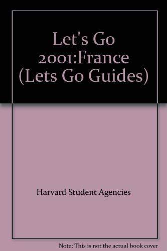 Let's Go 2001: France: Harvard Student Agencies Inc.