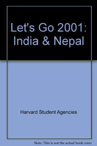 Let's Go 2001: India & Nepal: Harvard Student Agencies Inc.