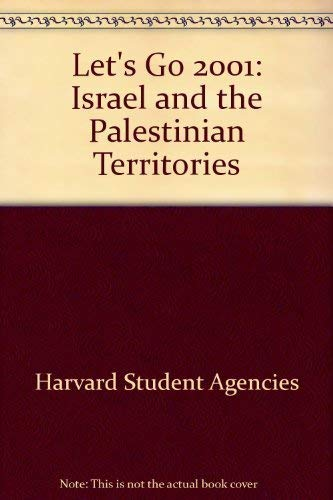 Let's Go 2001: Israel and the Palestinian Territories: Harvard Student Agencies Inc.