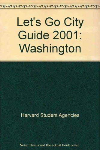 Let's Go City Guide 2001: Washington: Harvard Student Agencies Inc.