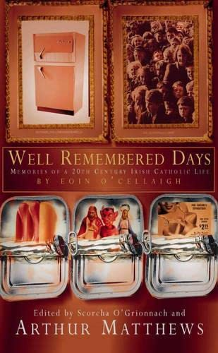 9780333901632: WELL-REMEMBERED DAYS. EOIN O'CEALLAIGH'S MEMOIR OF A TWENTIETH-CENTURY CATHOLIC LIFE