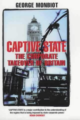 9780333901649: Captive State: The Corporate Takeover of Britain