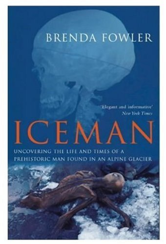9780333901786: Iceman: Uncovering the Life and Times of a Prehistoric Man Found in an Alplne Glacier