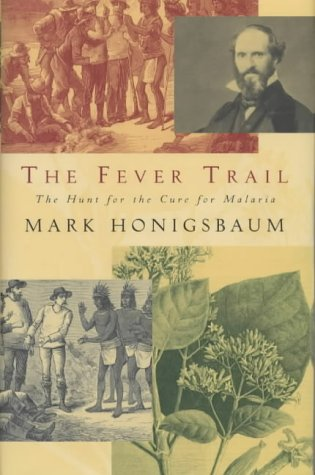 9780333901854: The Fever Trail: Malaria, the Mosquito and the Quest for Quinine