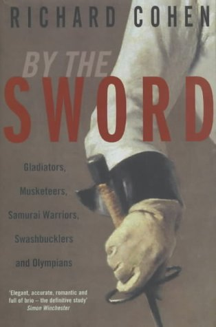 9780333901922: By the Sword: Gladiators, Musketeers, Duelists, S: A History of Gladiators, Musketeers, Duelists, Samurai, Swashbucklers and Points of Honour