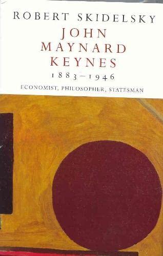9780333903124: John Maynard Keynes 1883-1946: Economist, Philosopher, Statesman