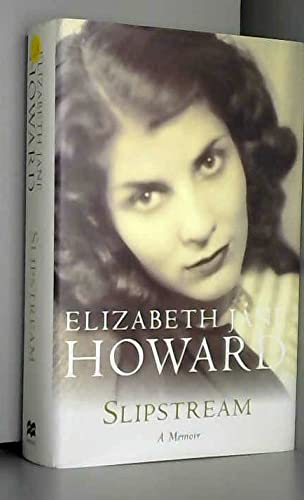 Slipstream: A Memoir: Elizabeth Jane Howard