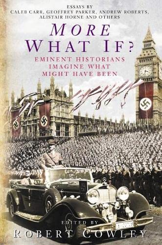 9780333905104: More What If?: Eminent Historians Imagine What Mea