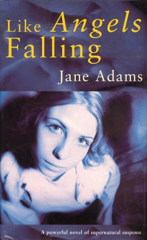 Like Angels Falling (Signed First Edition): Jane Adams