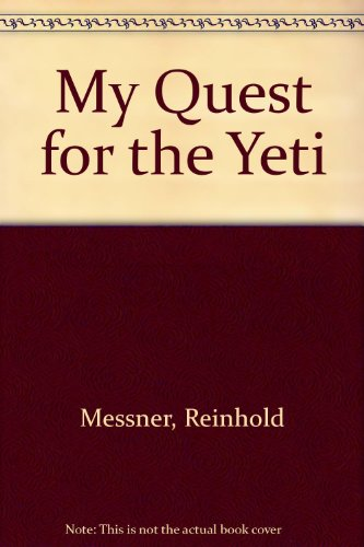 9780333905289: My quest for the yeti: confronting the Himalaya's deepest mystery