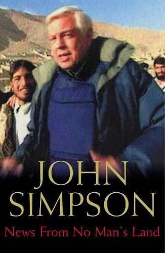 News from No Man's Land : Reporting the World: Simpson, John