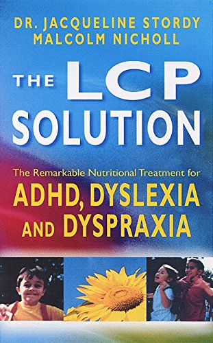 The LCP Solution: The Remarkable Nutritional Treatment: Stordy, Jacqueline