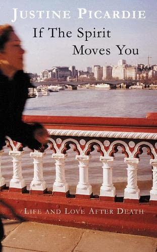 9780333906422: IF THE SPIRIT MOVES YOU: LOVE AND LIFE AFTER DEATH