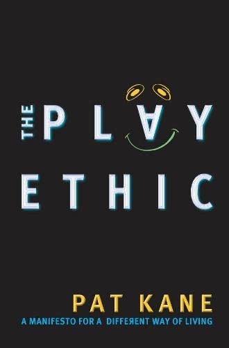 9780333907368: The Play Ethic: A Manifesto for a Different Way of Living