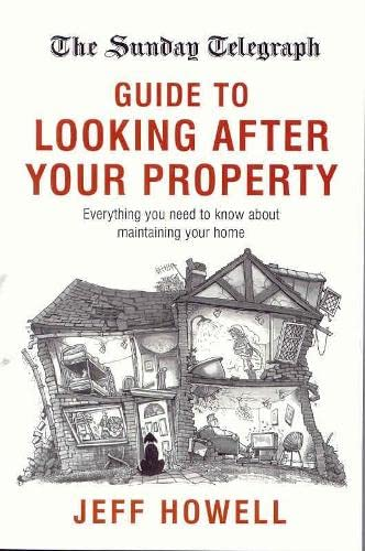 9780333907887: The Sunday Telegraph Guide to Looking After Your Property: Everything You Need to Know About Maintaining Your Home
