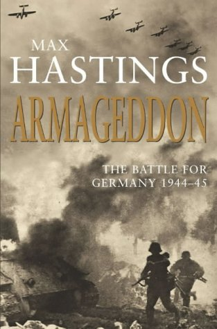 9780333908365: Armageddon: The Battle for Germany 1944-45