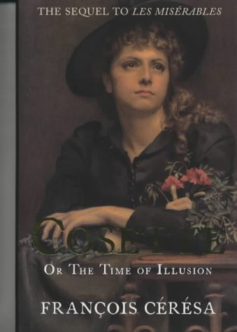 Cosette: Or The Time of Illusions: Francois Ceresa